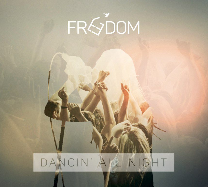 Freedom - Dancin' all night (2015) | Overdrive.com.ua