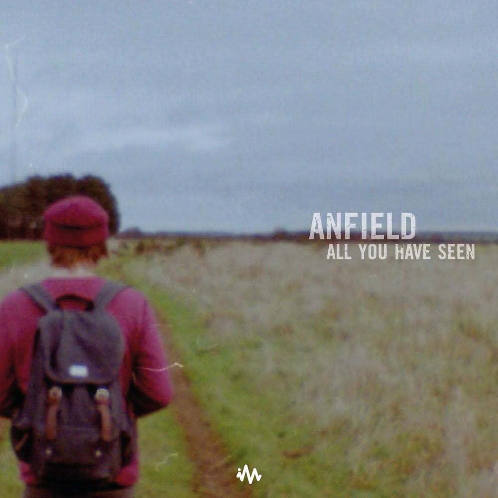 Anfield - All You Have Seen' (EP 2015)