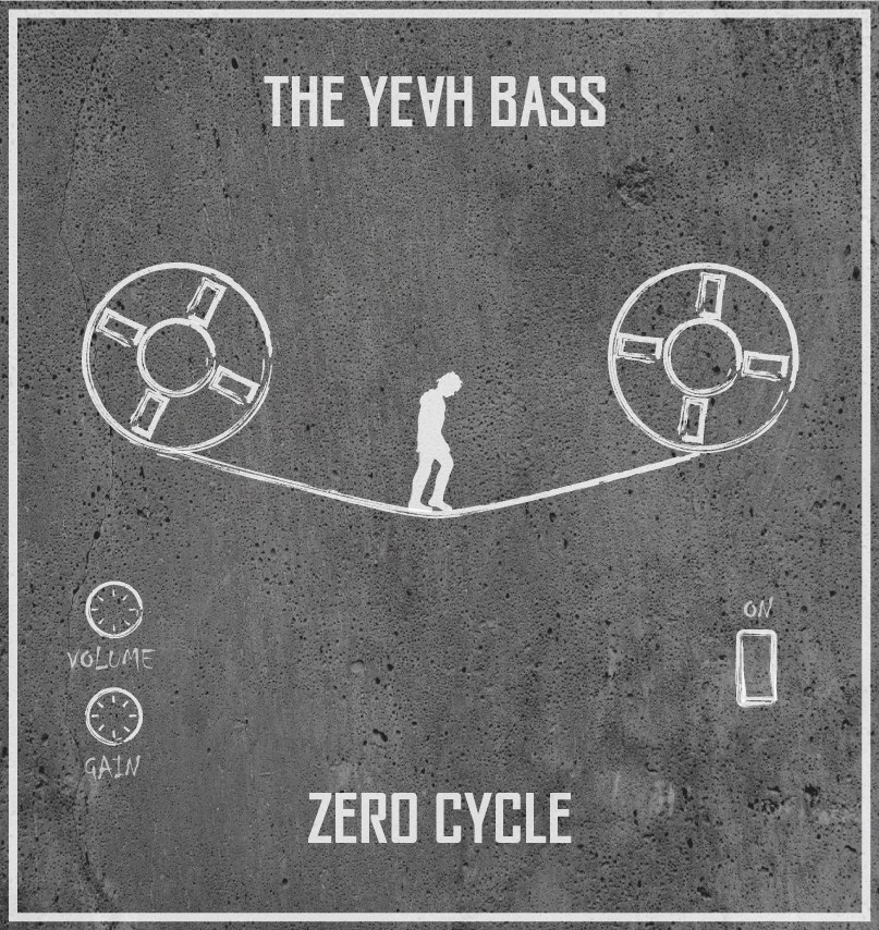 THE YEAH BASS - ZERO CYCLE (ЕР 2016)