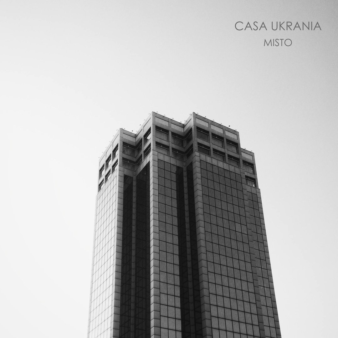 Casa Ukrania - Misto (Single 2016) | Overdrive.com.ua
