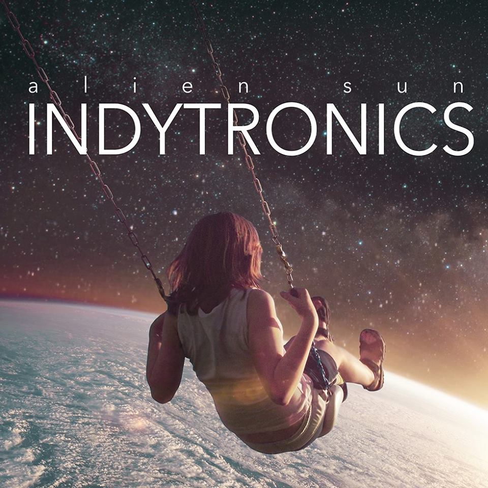 Indytronics - Alien Sun (Video 2017) | Overdrive.com.ua